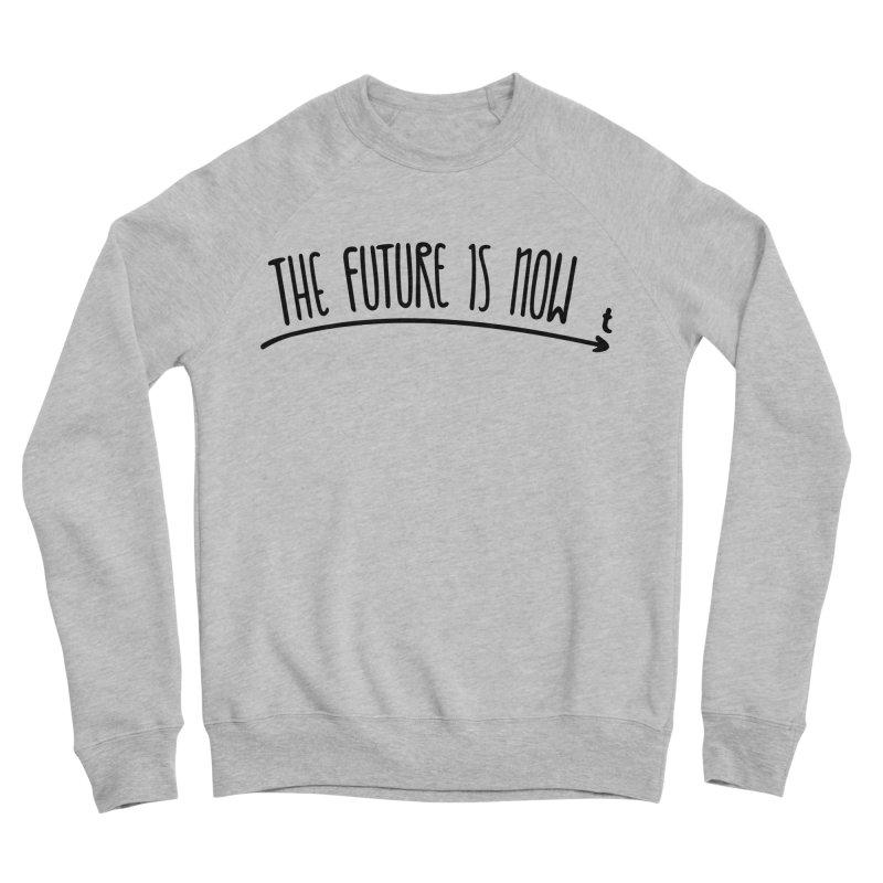 The Future is Now Men's Sponge Fleece Sweatshirt by Animalanima Shop
