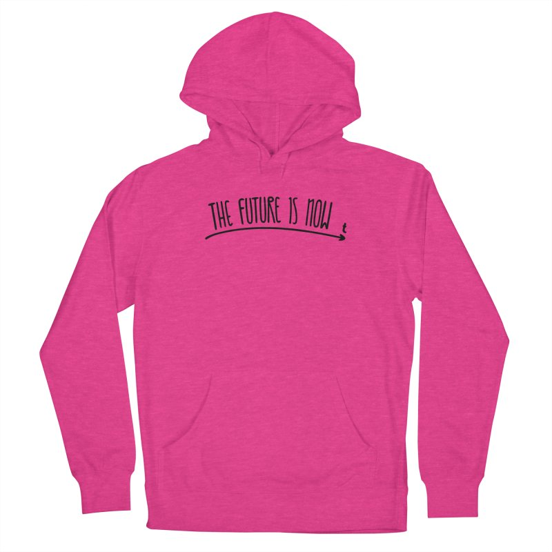 The Future is Now Women's French Terry Pullover Hoody by Animalanima Shop