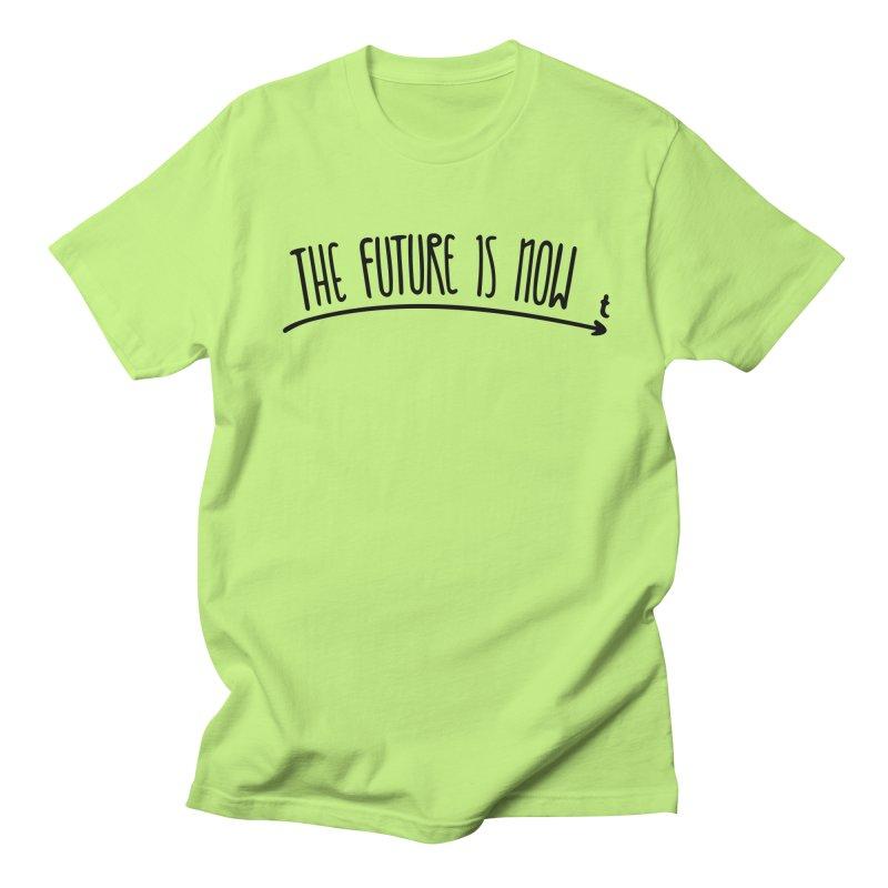 The Future is Now Women's Regular Unisex T-Shirt by Animalanima Shop