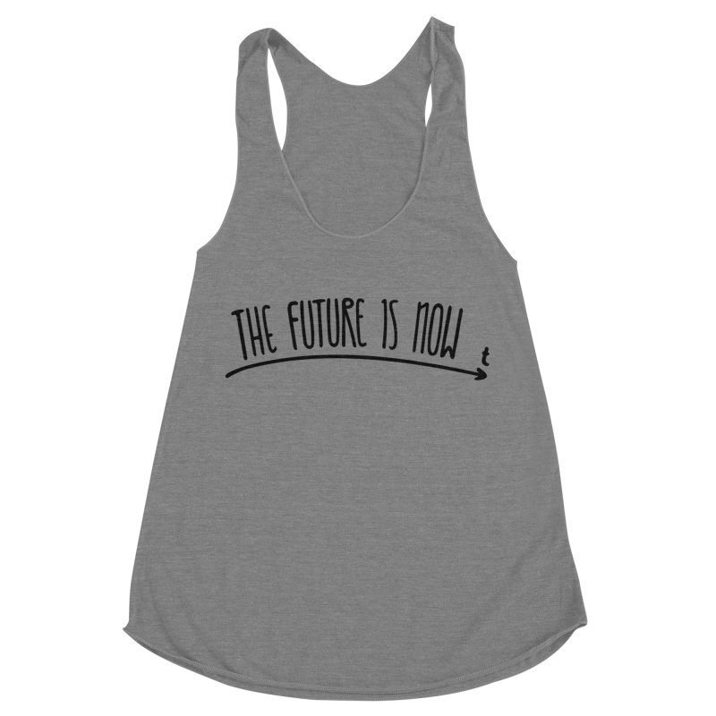 The Future is Now Women's Racerback Triblend Tank by Animalanima Shop
