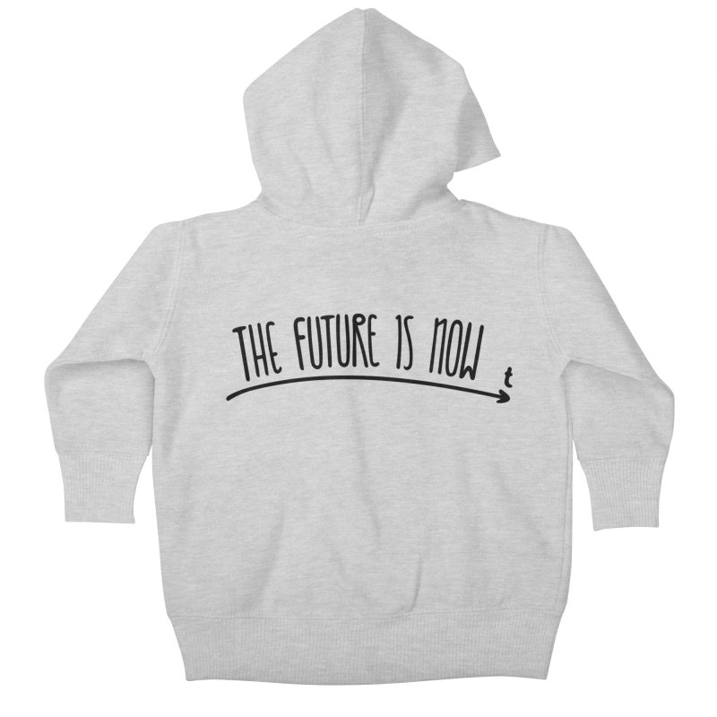 The Future is Now Kids Baby Zip-Up Hoody by Animalanima Shop