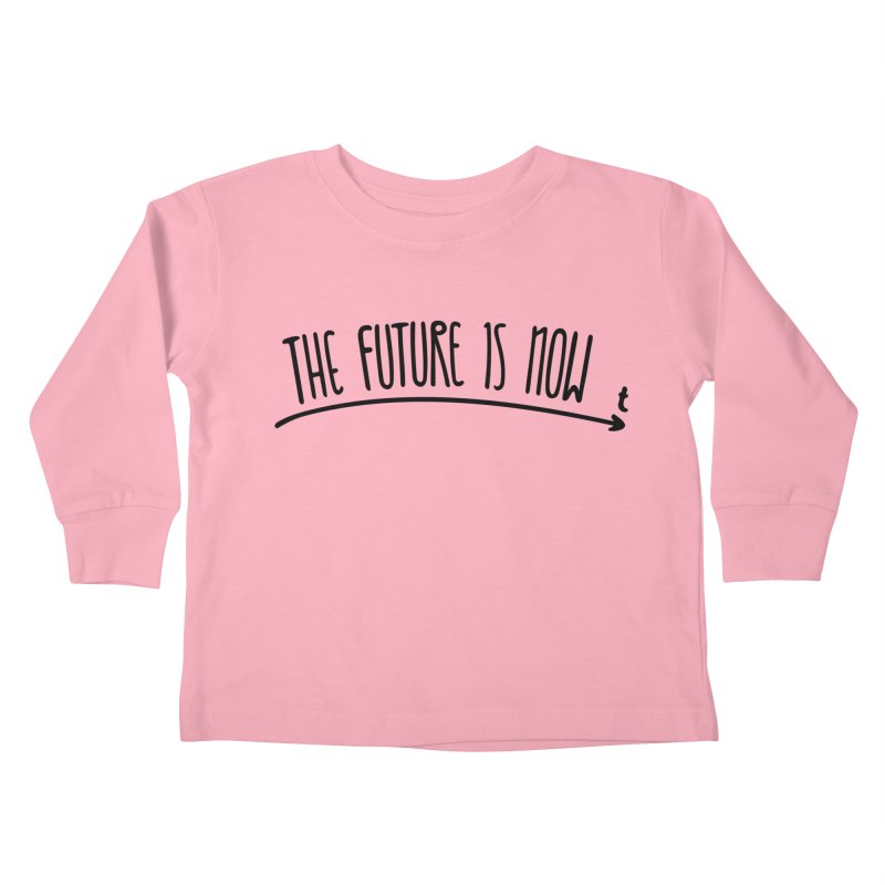 The Future is Now Kids Toddler Longsleeve T-Shirt by Animalanima Shop
