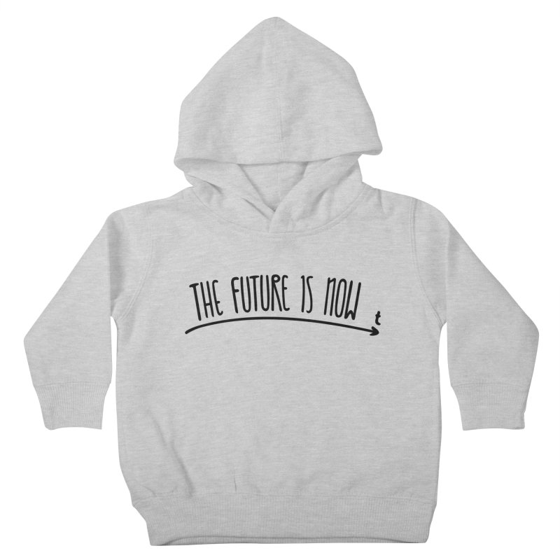The Future is Now Kids Toddler Pullover Hoody by Animalanima Shop