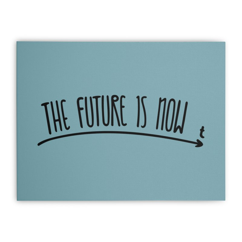 The Future is Now Home Stretched Canvas by Animalanima Shop