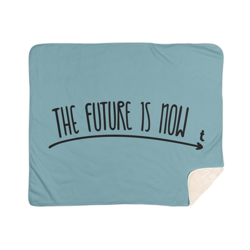 The Future is Now Home Sherpa Blanket Blanket by Animalanima Shop