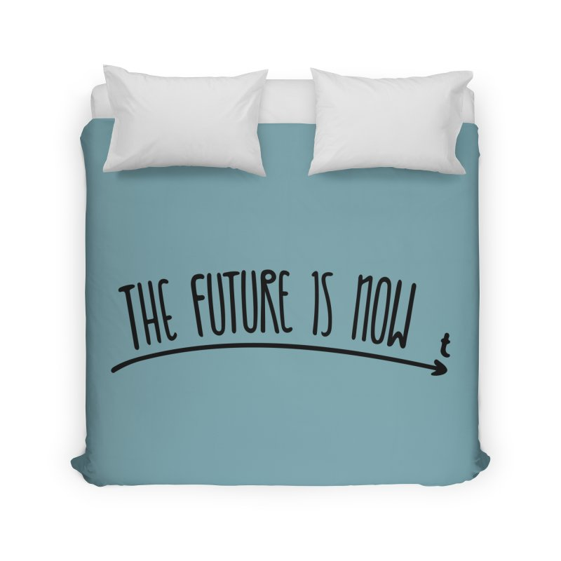 The Future is Now Home Duvet by Animalanima Shop