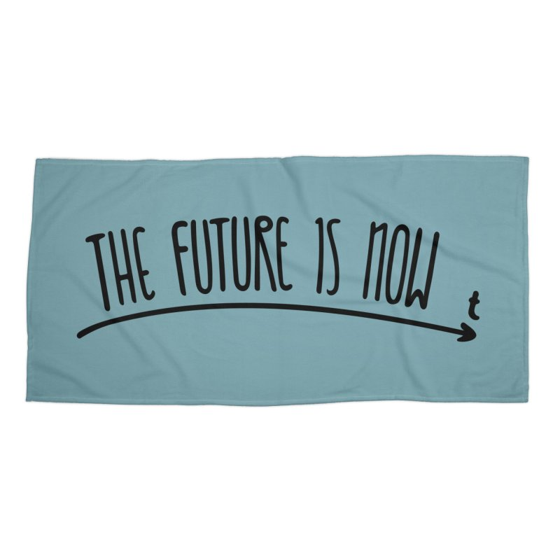 The Future is Now Accessories Beach Towel by Animalanima Shop