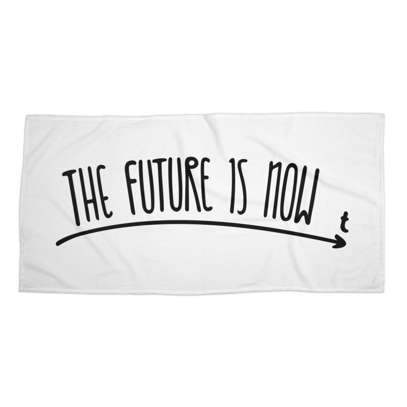 The Future is Now Accessories Beach Towel by Animalanima