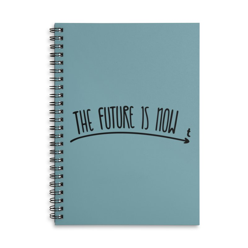 The Future is Now Accessories Lined Spiral Notebook by Animalanima Shop