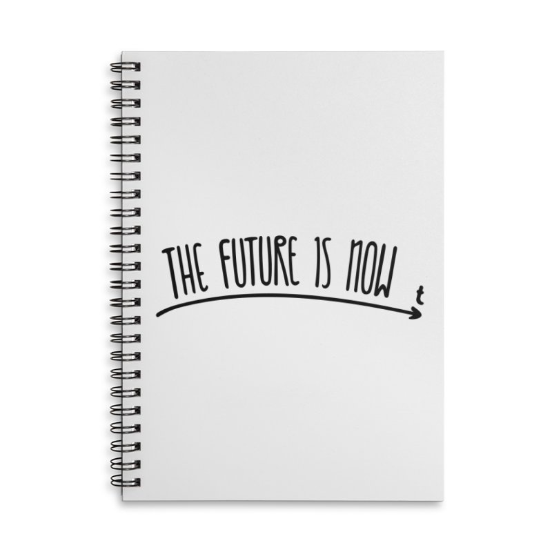 The Future is Now Accessories Notebook by Animalanima