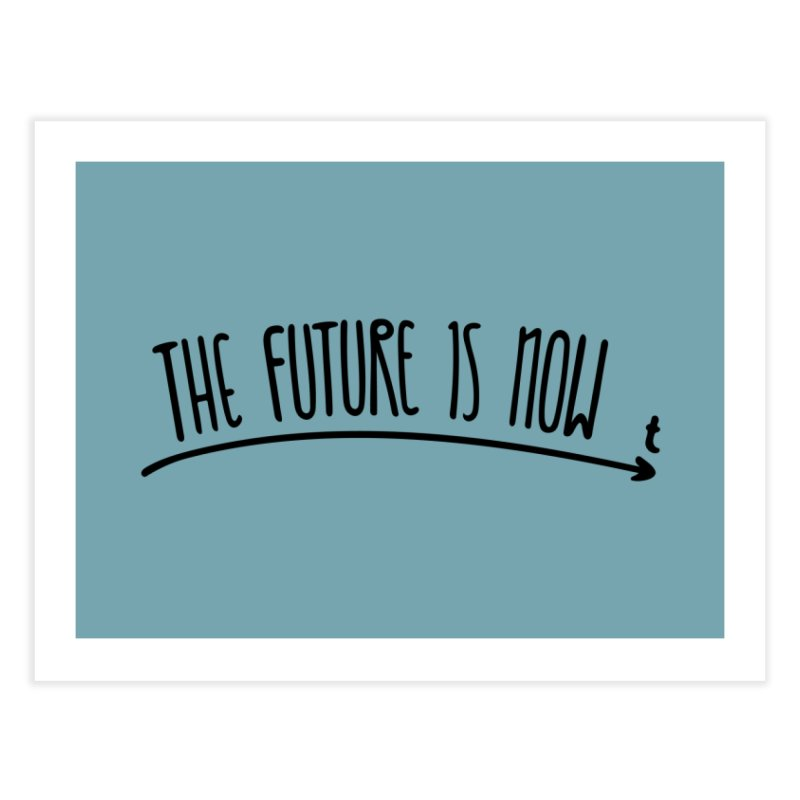 The Future is Now Home Fine Art Print by Animalanima Shop