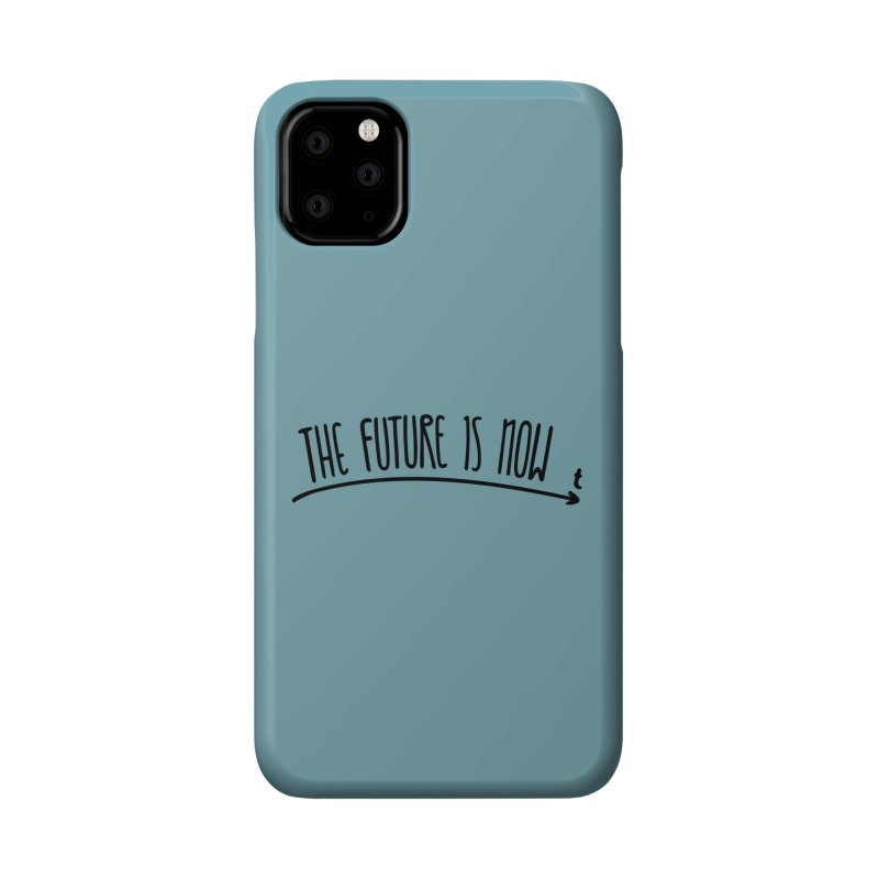 The Future is Now Accessories Phone Case by Animalanima Shop