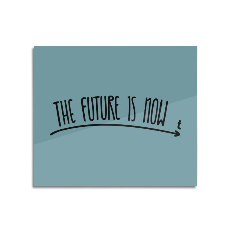 The Future is Now Home Mounted Aluminum Print by Animalanima Shop