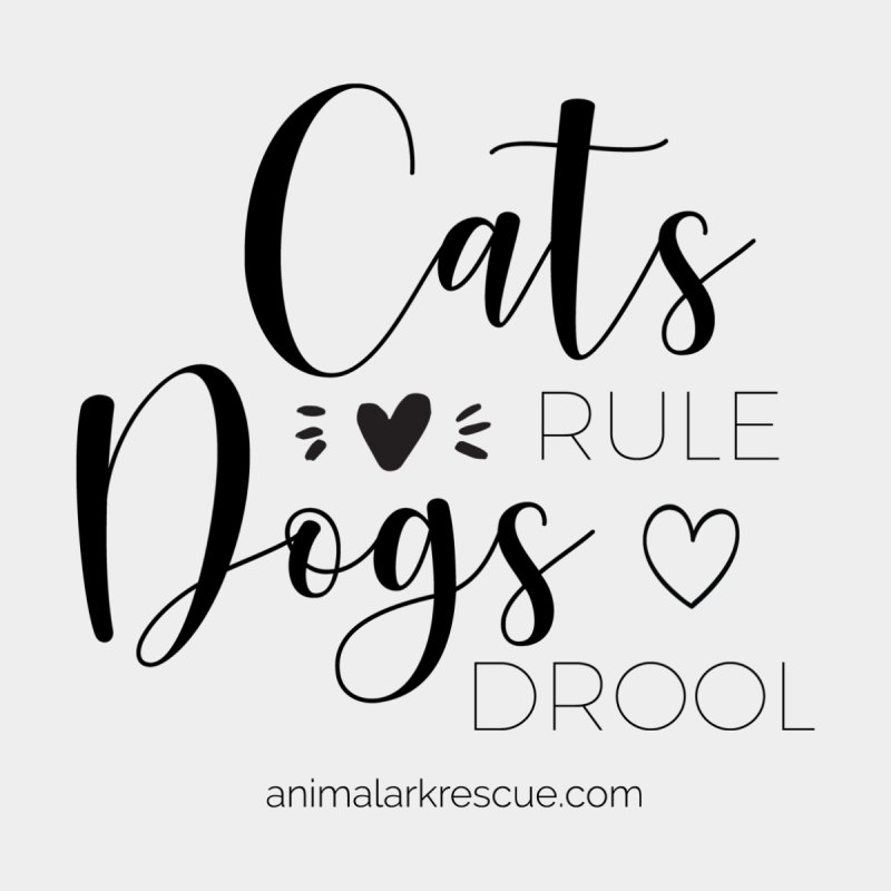 Cats Rule Dogs Drool Hoodie by animalarkrescue's Artist Shop