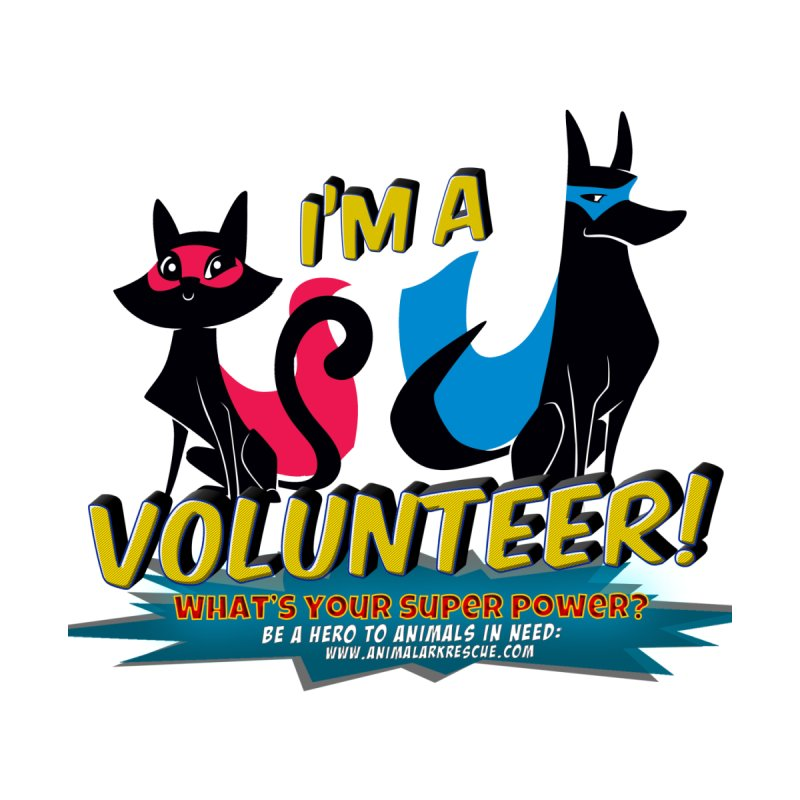 Super Volunteer by animalarkrescue's Artist Shop