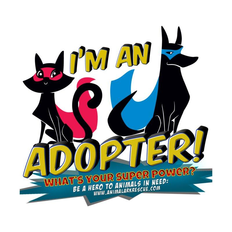 Super Adopter by animalarkrescue's Artist Shop