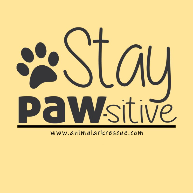Stay Pawsitive Dark Logo by animalarkrescue's Artist Shop
