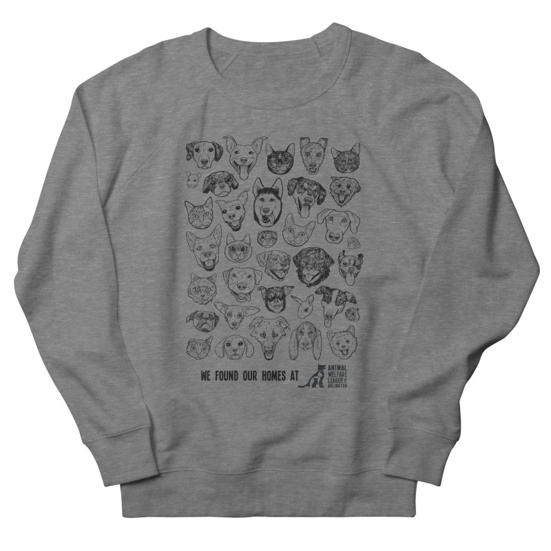 We Found Our Homes (black) - available in various styles & colors Women's French Terry Sweatshirt by Animal Welfare League of Arlington Shop