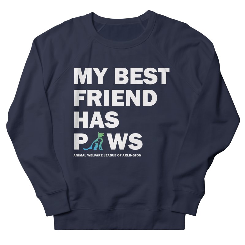 My Best Friend Has Paws (white) - available in various styles & colors Men's Sweatshirt by Animal Welfare League of Arlington Shop