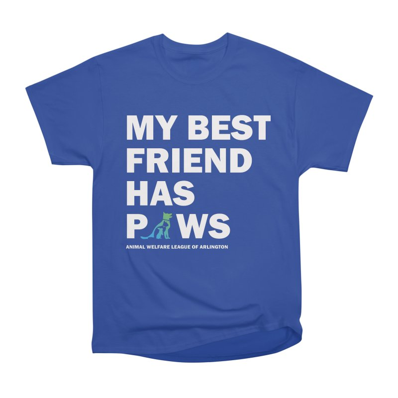 My Best Friend Has Paws (white) - available in various styles & colors Men's Heavyweight T-Shirt by Animal Welfare League of Arlington Shop