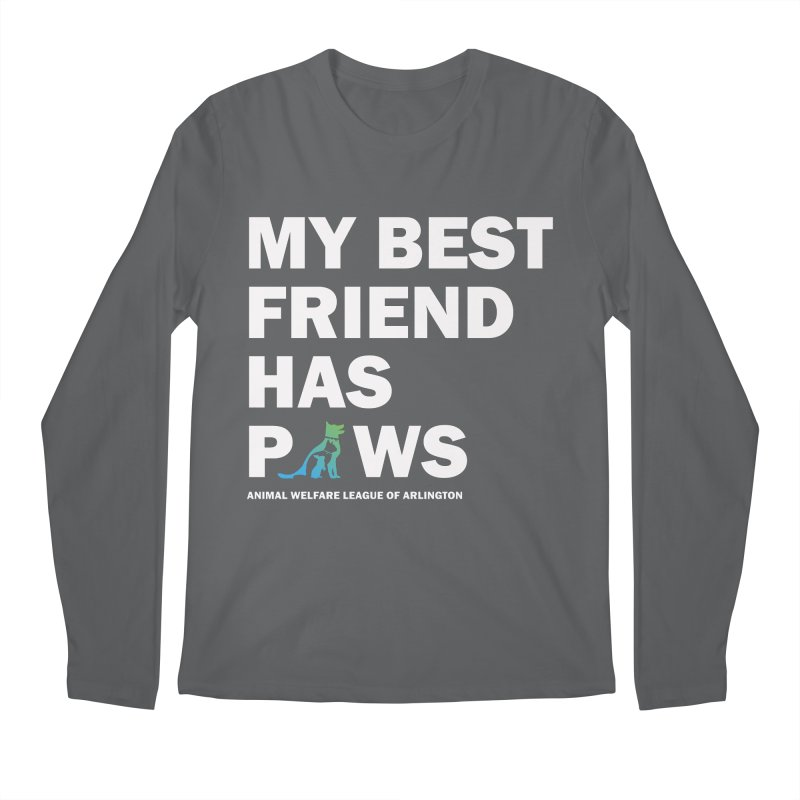 My Best Friend Has Paws (white) - available in various styles & colors Men's Longsleeve T-Shirt by Animal Welfare League of Arlington Shop
