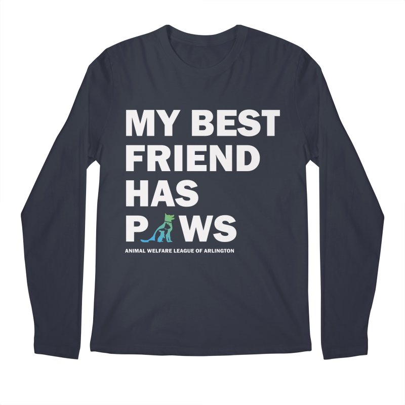 My Best Friend Has Paws (white) - available in various styles & colors Men's Regular Longsleeve T-Shirt by Animal Welfare League of Arlington Shop