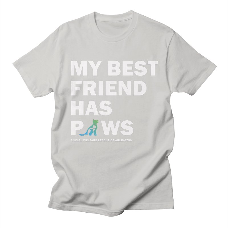 My Best Friend Has Paws (white) - available in various styles & colors Men's Regular T-Shirt by Animal Welfare League of Arlington Shop