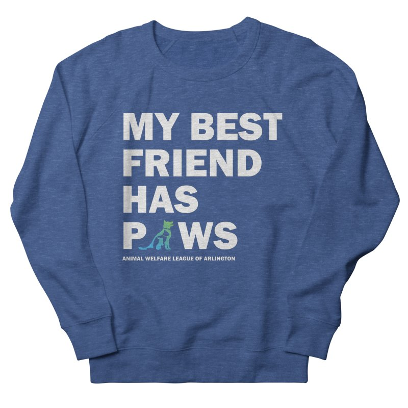 My Best Friend Has Paws (white) - available in various styles & colors Men's French Terry Sweatshirt by Animal Welfare League of Arlington Shop