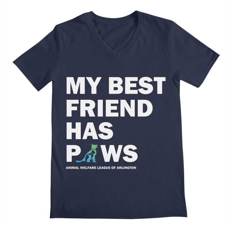 My Best Friend Has Paws (white) - available in various styles & colors Men's Regular V-Neck by Animal Welfare League of Arlington Shop