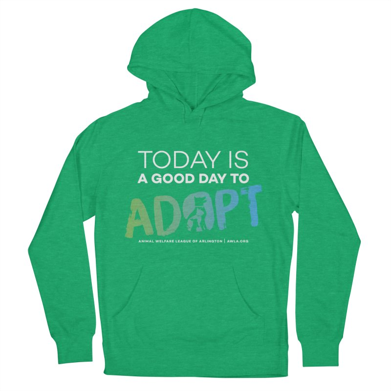 Today Is A Good Day (white text) Women's French Terry Pullover Hoody by Animal Welfare League of Arlington Shop