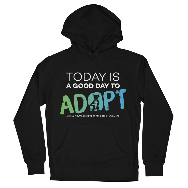 Today Is A Good Day (white text) Men's French Terry Pullover Hoody by Animal Welfare League of Arlington Shop