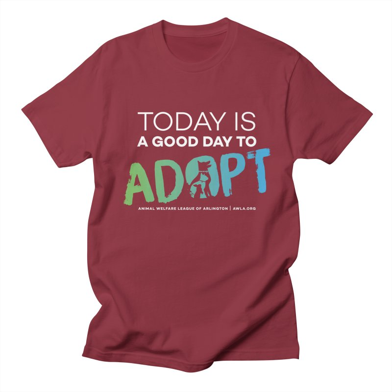 Today Is A Good Day (white text) Men's Regular T-Shirt by Animal Welfare League of Arlington Shop