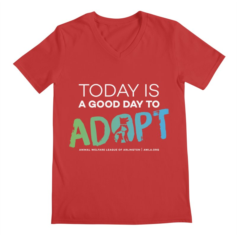Today Is A Good Day (white text) Men's V-Neck by Animal Welfare League of Arlington Shop