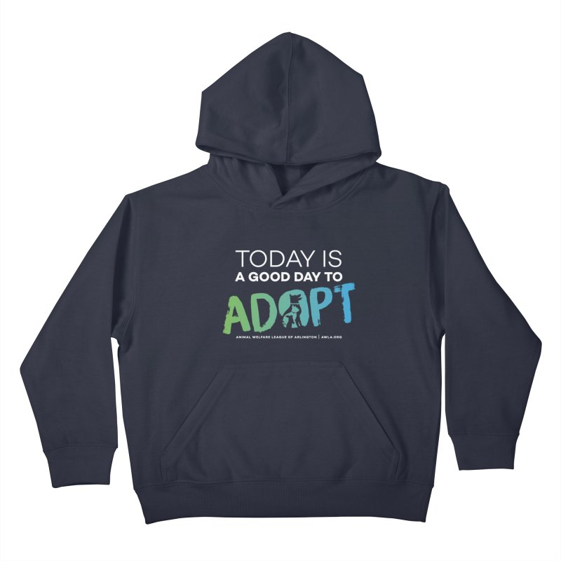 Today Is A Good Day (white text) Kids Pullover Hoody by Animal Welfare League of Arlington Shop