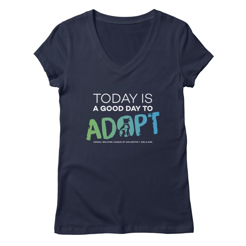 Today Is A Good Day (white text) Women's Regular V-Neck by Animal Welfare League of Arlington Shop