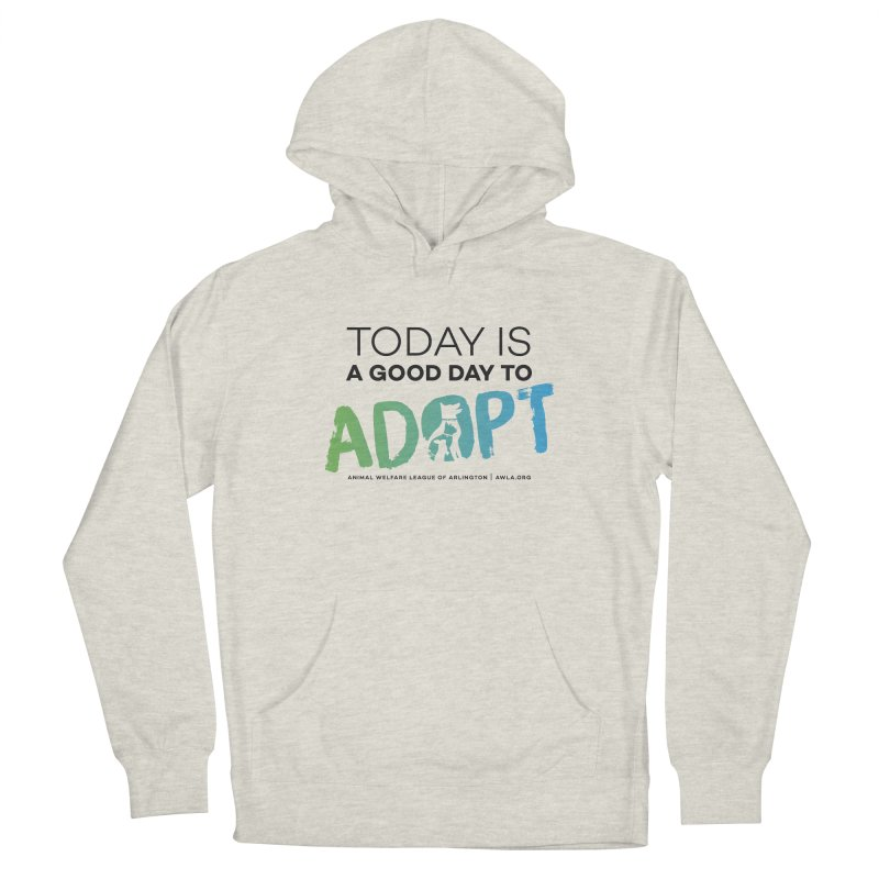 Today Is A Good Day (black text) Women's French Terry Pullover Hoody by Animal Welfare League of Arlington Shop