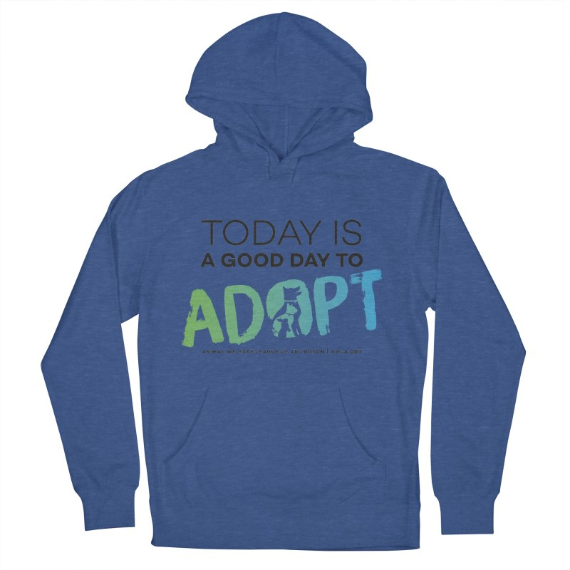 Today Is A Good Day (black text) Men's Pullover Hoody by Animal Welfare League of Arlington Shop