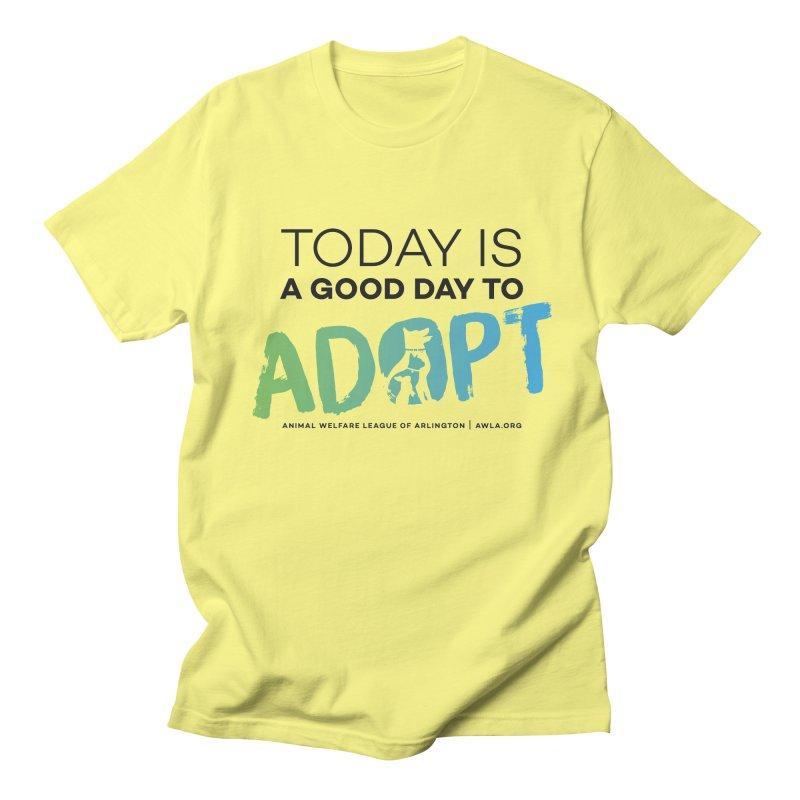 Today Is A Good Day (black text) Women's Regular Unisex T-Shirt by Animal Welfare League of Arlington Shop