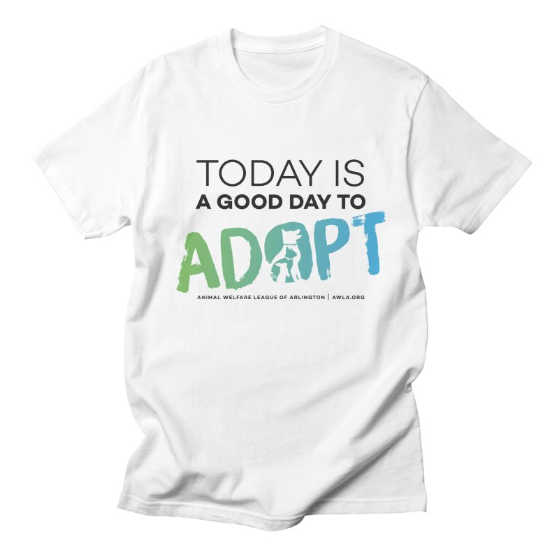 Today Is A Good Day (black text) Men's Regular T-Shirt by Animal Welfare League of Arlington Shop