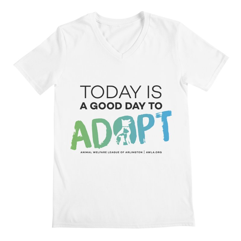 Today Is A Good Day (black text) Men's Regular V-Neck by Animal Welfare League of Arlington Shop