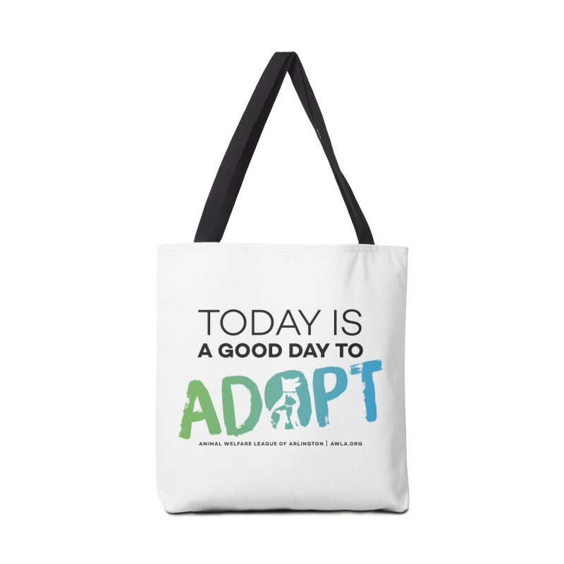Today Is A Good Day (black text) Accessories Tote Bag Bag by Animal Welfare League of Arlington Shop