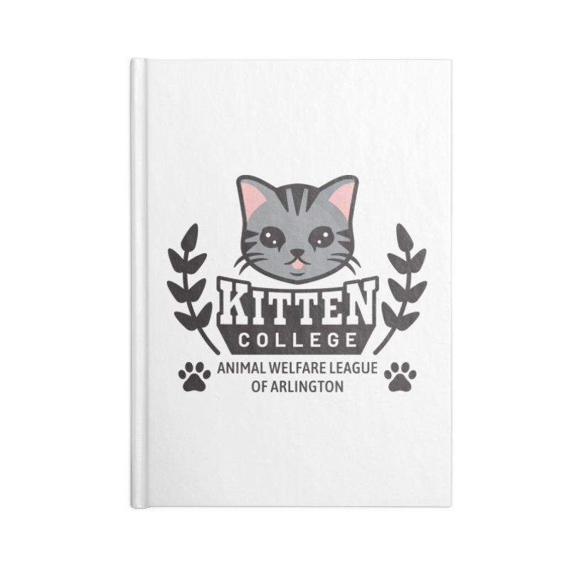 Kitten College - Small Logo & Accessories Accessories Blank Journal Notebook by Animal Welfare League of Arlington Shop