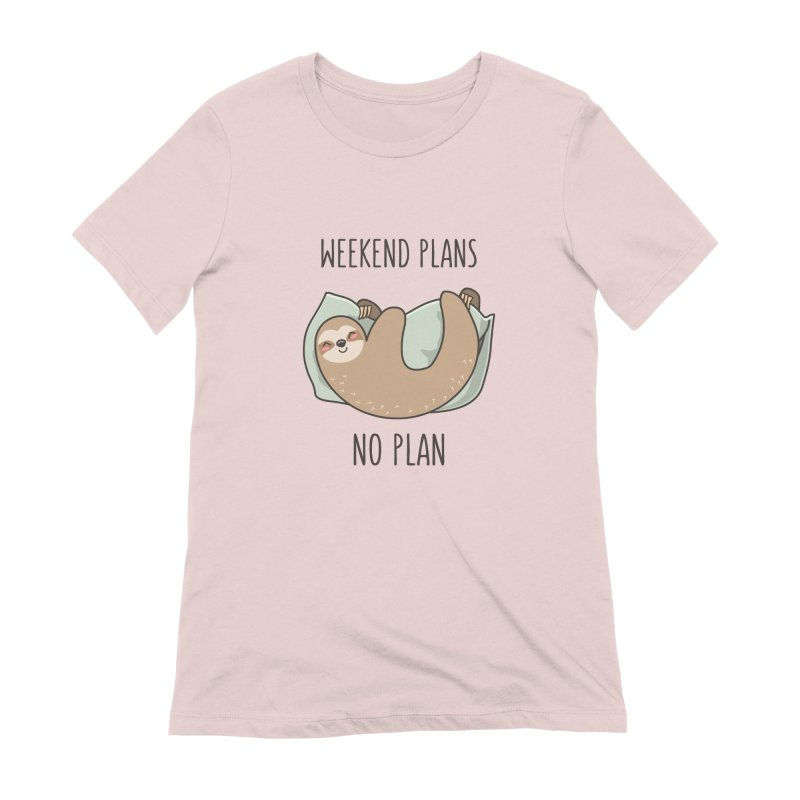 Weekend Plans Women's Extra Soft T-Shirt by anishacreations's Artist Shop