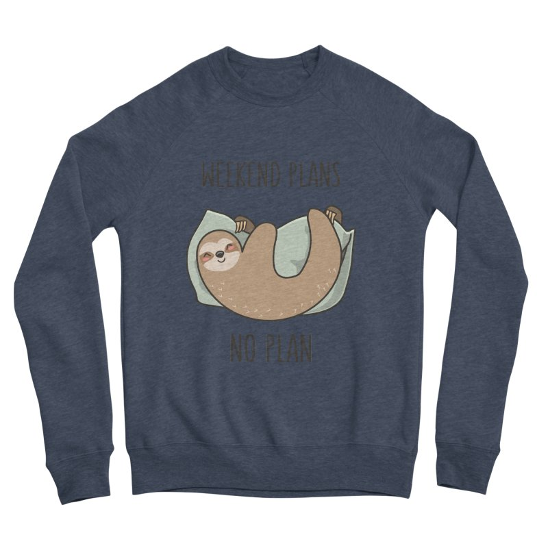 Weekend Plans Men's Sponge Fleece Sweatshirt by anishacreations's Artist Shop