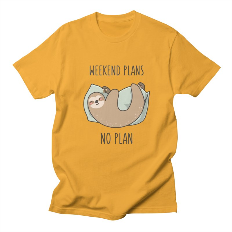 Weekend Plans Women's Regular Unisex T-Shirt by anishacreations's Artist Shop