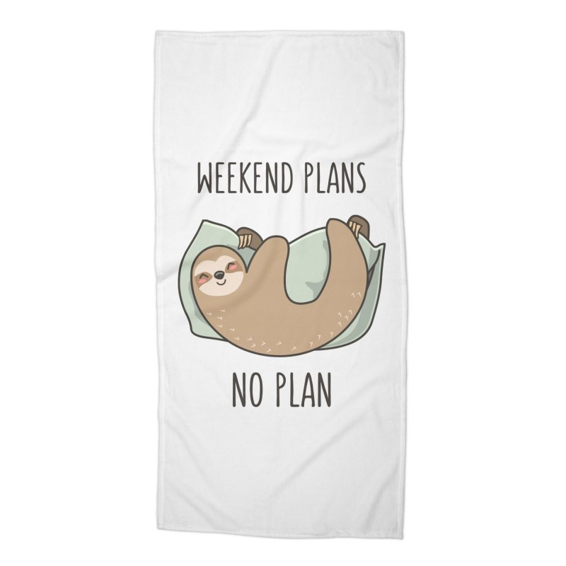 Weekend Plans Accessories Beach Towel by anishacreations's Artist Shop