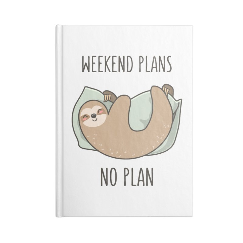 Weekend Plans Accessories Blank Journal Notebook by anishacreations's Artist Shop
