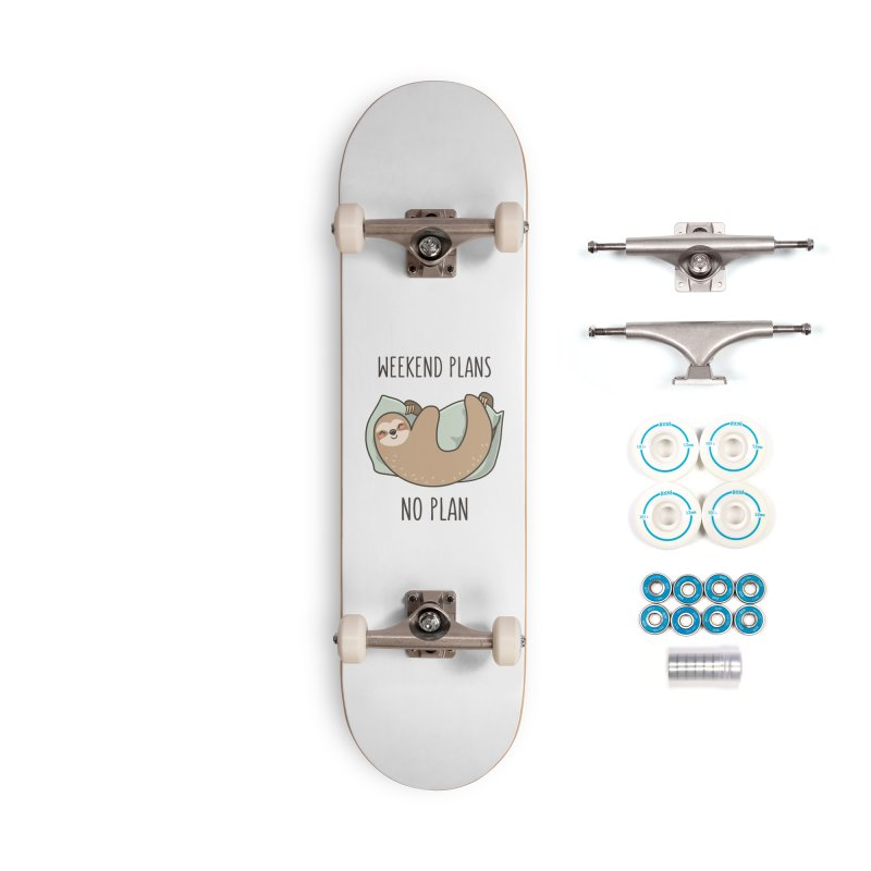 Weekend Plans Accessories Complete - Basic Skateboard by anishacreations's Artist Shop