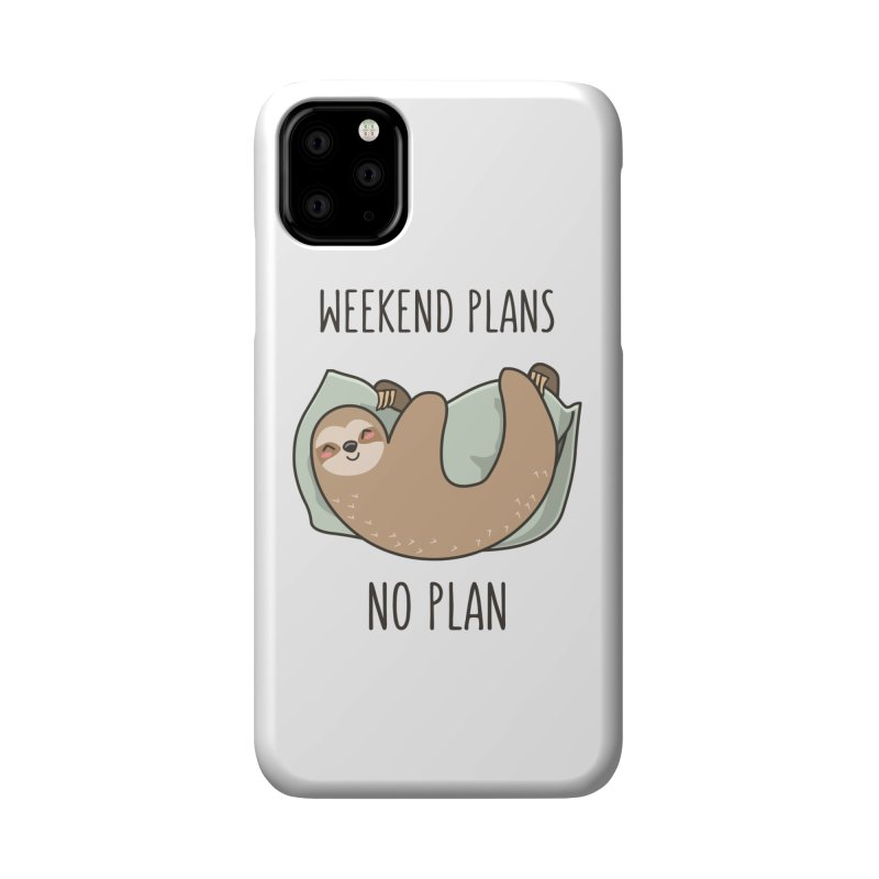 Weekend Plans Accessories Phone Case by anishacreations's Artist Shop