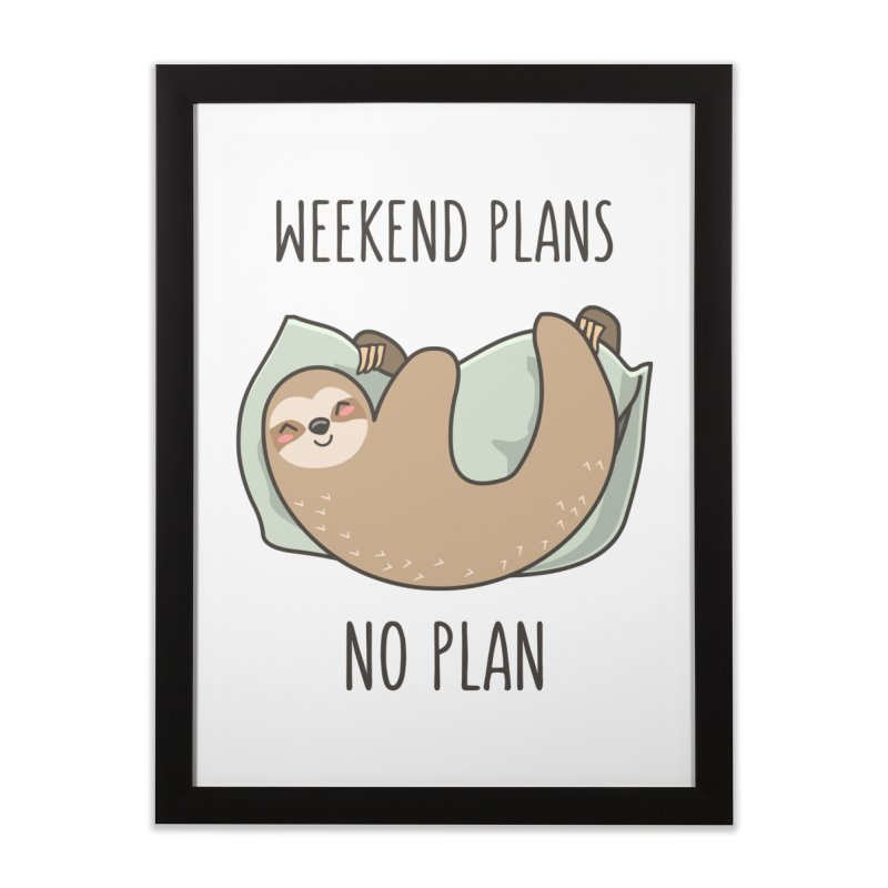 Weekend Plans Home Framed Fine Art Print by anishacreations's Artist Shop